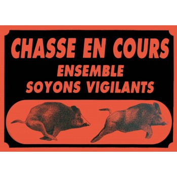 Panneau ''ATTENTION CHASSE...